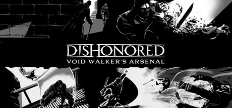 Dishonored: Void Walkers Arsenal (DLC 3) - Age Rating:12 (PC Game) 762978 - C2000